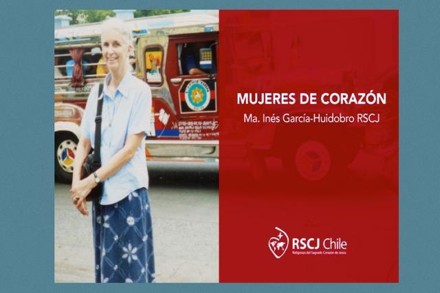 Mujeres de Corazón – Ma. Inés García-Huidobro RSCJ